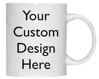 DESIGN your own CUSTOM MUG- Great gift idea!!!!