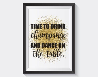 """Time To Drink Champagne and Dance on the Table  Print 8.5"""" x 11"""" Reception Sign / Bar Sign / Wedding Reception Drink Sign"""