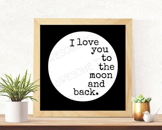 I Love You To The Moon And Back Nursery Wall Art Printable