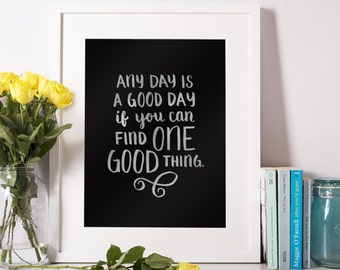 One Good Thing quote print – Silver foil – 8.5x11 / 8x10