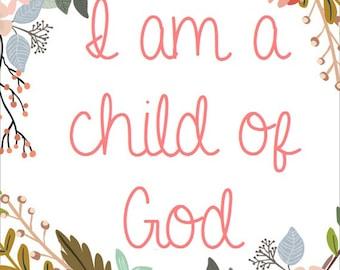 I Am A Child of God Printable - Girl Nursery Decor