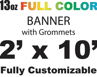 2x10 full color custom banner, free shipping, fast printing & turn around