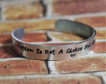 Autism Is not a Choice but Acceptance IS - Hand Stamped Aluminum Cuff Bracelet