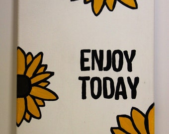 Enjoy Today Sunflower Quote Canvas