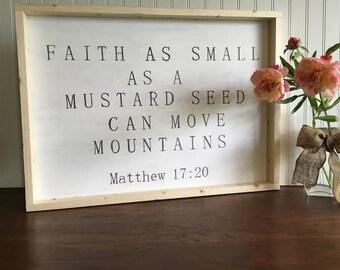 faith as small as a mustard seed farmhouse style sign