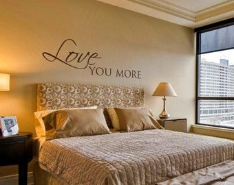 Love you more romantic bedroom vinyl wall decal