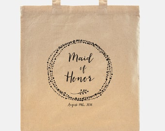 Maid of Honor gift - Tote Bag - 100% cotton goodie bag customized with your wedding date