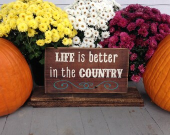 Life Is Better In The Country Sign, Wooden Signs, Wooden Country Signs, Country Stuff, Rustic Wood Signs, Rustic Home Decor, Gift Ideas