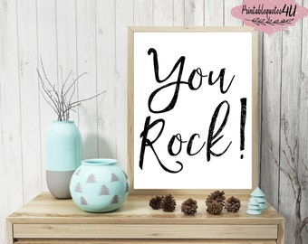 You Rock Print, You Rock Printable quote, Inspirational quote, Inspirational quote print, Uplifting quote, Positive quote, Motivational Art