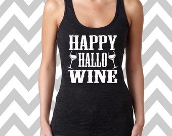 Happy Hallo Wine Tank Top Burnout Halloween Tank Top Funny Halloween Tank Top Halloween Party Tee Wine Drinking Tank Wine Halloween Tank