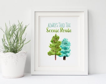 Always Take The Scenic Route Print