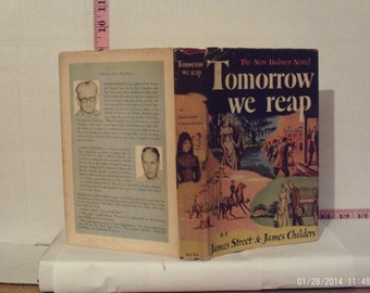 Tomorrow We Reap: The New Dabney Novel by James Street & James Childers 1949 Hardcover Book Club Edition Dust Jacket