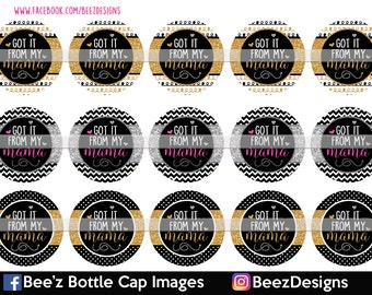 INSTANT DOWNLOAD- Got it from my Mama- 1inch Bottlecap Images- 4x6 Digital Collage Sheet