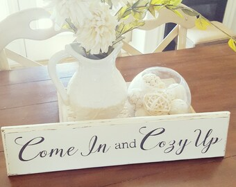 Come in and cozy up Wood sign
