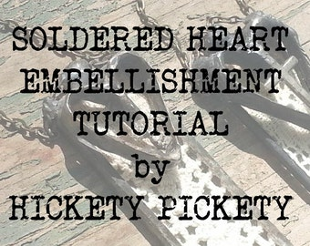 Jewelry Workshop Online Class Tutorial Solder Heart Embellishment nstructional Soldering Video With Written Instructions Hickety Pickety