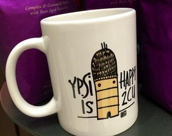 Ypsi is happy 2 CU  - Ceramic Mug