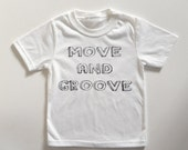 Move and Groove kids graphic t-shirt,white t shirt, baby, toddler, kids
