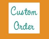 Custom Order for Joely