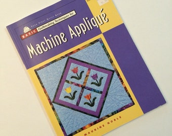 Quilting Book - Machine Applique by Maurine Noble