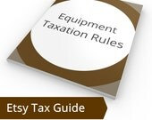 Equipment Taxation - Tax Guide, Tax Rules, Depreciation, Section 179 Property, Form 4562, IRS Listed Property, Etsy Tax Help Side Business