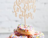 Donuts for Each Other Wood Laser Cut Bar Standing Signs