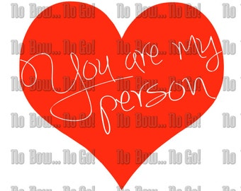Greys Anatomy You are my person digital file SVG, DXF, PNG, Eps silhouette cricut cut vinyl file