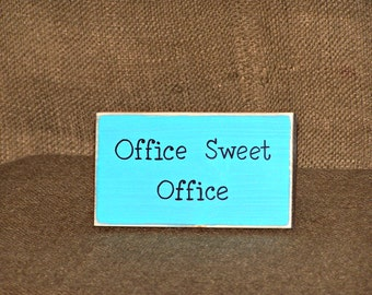 Business Decor Sign, Office Sweet Office Quote, CoWorker Friend Gift, Funny Paper Weight, Humorous Gift Plaque, Home Desk Job Work Accessory