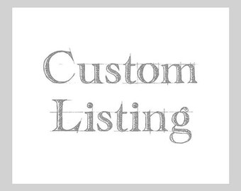 Custom listing for Christi