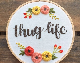 Thug Life embroidery hoop art