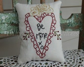 Valentine's Day, Be Mine Hand Stitched Pillow, Tuck, FAAPLOVE