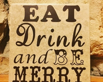 """Eat Drink and be Merry decorative ceramic tile (Dave Matthews Band inspired ) 6"""" square tile"""