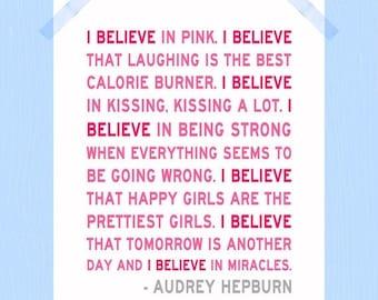 Printable I Believe in Pink Audrey Hepburn Digital Download 8 x 10 Inspirational Quote Motivational Quote Nursery Art Girl Room Wall Art