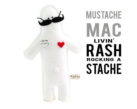 "The Mefits Mustache Mac ""Livin rash, rockin a stache"""