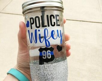 SALE - Police Wifey /// Glitter Mason Jar Tumbler // Glitter Tumbler // Glitter Glass