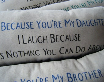 Humour I smile because your my Daughter - Pillow-