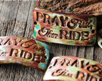 Pray First and Then Ride...a handmade pottery cuff bead with an attitude in a Worldly Mix
