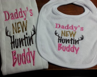 Daddy's New Huntin' Buddy Bib and Burpcloth Babyset