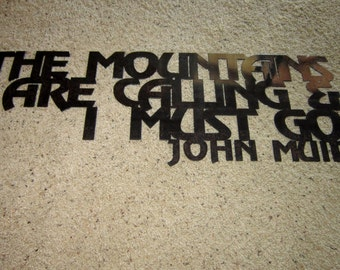 The Mountains are Calling-John Muir quote