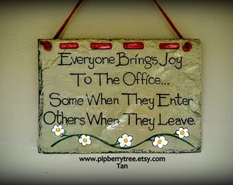 Hand Painted Office Humor Slate Sign - Everyone Brings Joy To The Office... 5 x 7