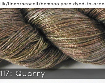 DtO 117: Quarry on Silk/Linen/Seacell/Bamboo Yarn Custom Dyed-to-Order