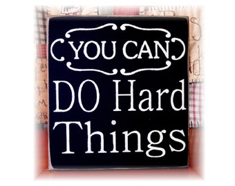 You Can Do Hard Things primitive wood sign