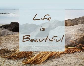 Wall Art 8x10 Photo Print Life is Beautiful Beach Photograph Inspirational