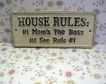 House Rules Mom's the Boss Rule 1 See 2 Cast Iron Sign Painted Creamy Off White Ecru Home Wall Mother Plaque Shabby Elegance Distressed