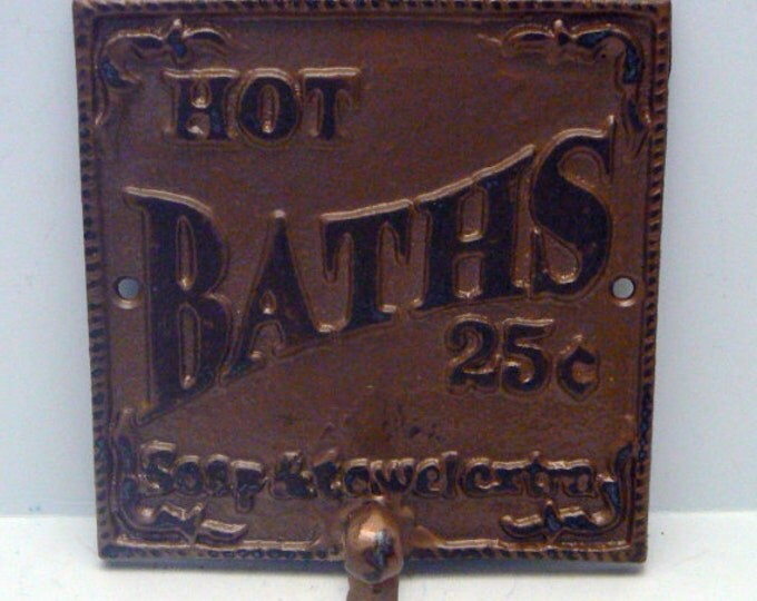 Hot Baths 25 Cents Soap and Towels Extra Towel Cast Iron Hook Distressed Bathroom Sign PJ Hook Bronze Brown Gold Modern Chic French Decor