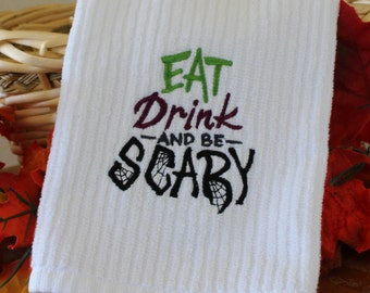 Eat Drink and be Scary Embroidered Kitchen Towel