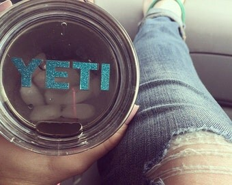 Yeti decal for lid/Custom/ 30 oz./Glitter Choices!