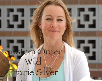 Reserved FOR NANCY Custom Order Wild Prairie Silver Jewelry