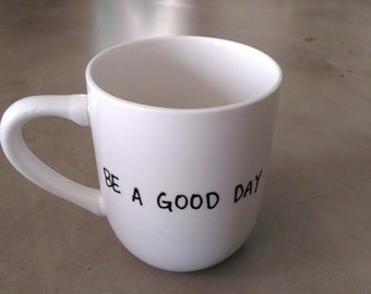Be a Good Day