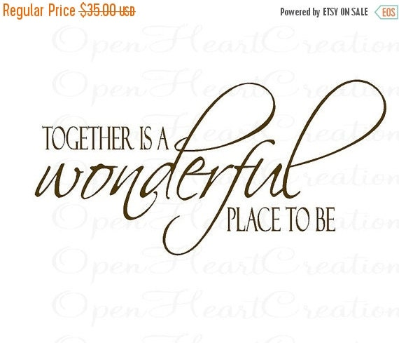 ON SALE Family Wall Decals - Together is a Wonderful Place to Be - 22H x 36W Qt0105