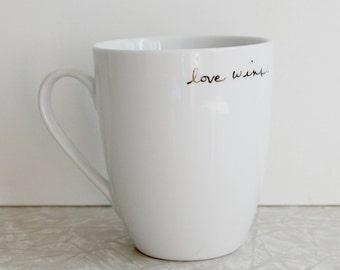 love wins mug, coffee tea mug, romantic love, equality, gay rights, LBGTQ, wedding gift, valentines day gift, handwritten cursive script